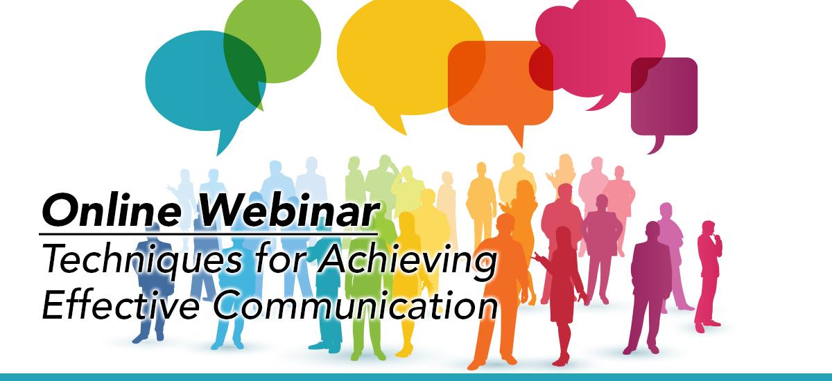 WEBINAR | Techniques for Achieving Effective Communication